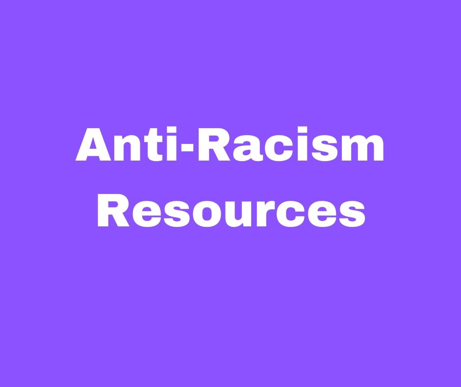 Anti-Racism Resources To Share