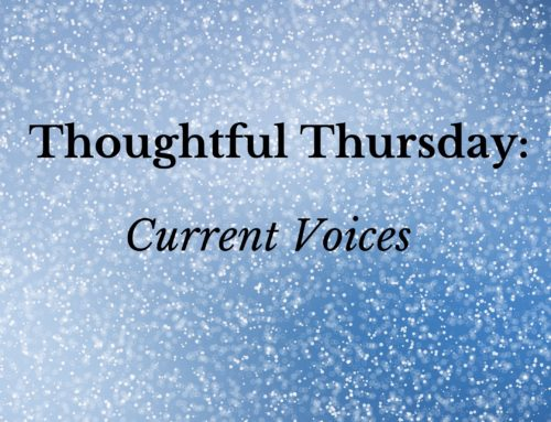 Thoughtful Thursday: Current Voices