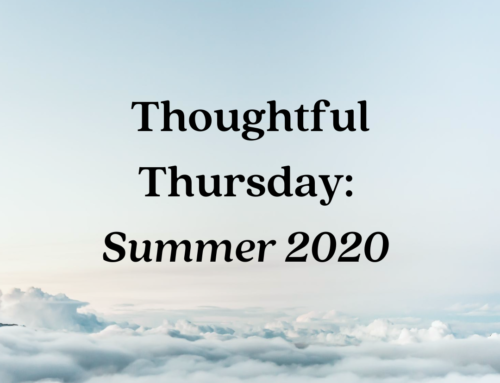 Thoughtful Thursday:  Summer 2020