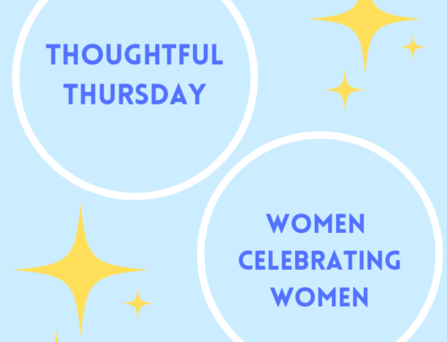 Thoughtful Thursday:  Women Celebrating Women