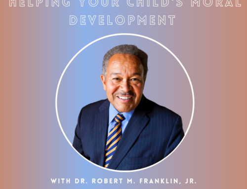 Helping Your Child's Moral Development with Dr. Robert M. Franklin, Jr.
