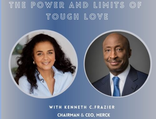 The Power and Limits of Tough Love with Kenneth C. Frazier, Merck Chairman & CEO